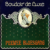 Play & Download Boudoir De Luxe by Pee Wee Bluesgang | Napster