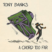 Play & Download A Chord Too Far by Tony Banks | Napster