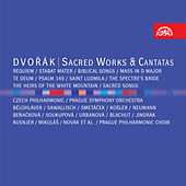 Play & Download Dvořák: Sacred Works & Cantatas by Various Artists | Napster