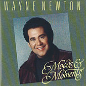 Play & Download Moods & Moments by Wayne Newton | Napster