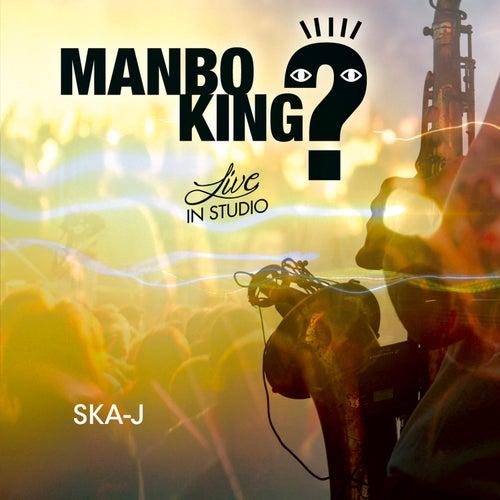 Manbo King? by Ska - J