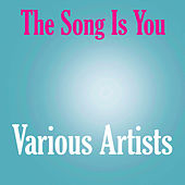 The Song Is You de Various Artists