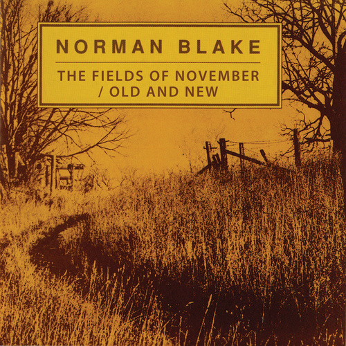 Play & Download The Fields Of November / Old And New by Norman Blake | Napster