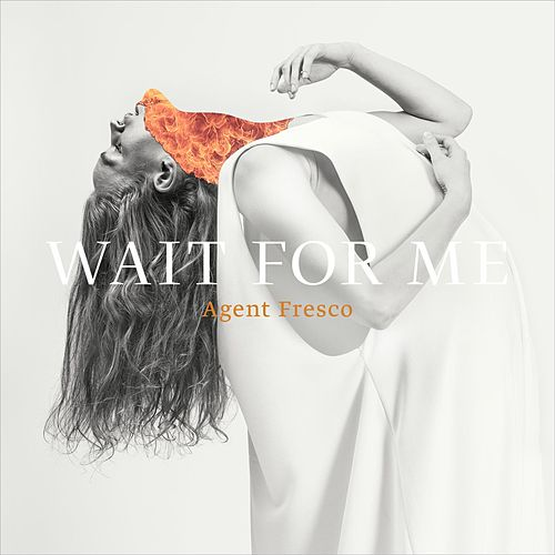 Play & Download Wait For Me by Agent Fresco | Napster