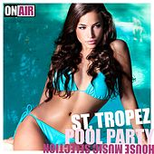 Play & Download St. Tropez Pool Party (House Music Selection) by Various Artists | Napster
