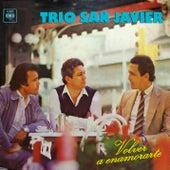Play & Download Volver a Enamorarte by Trio San Javier | Napster