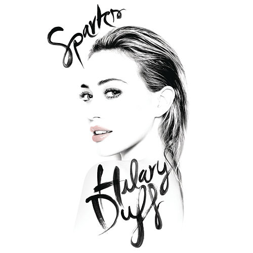 Play & Download Sparks by Hilary Duff | Napster