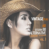 Vintage Plug 60: Session 80 - Alternative Country, Vol. 1 by Various Artists