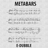 Play & Download Metabars by E-Dubble | Napster