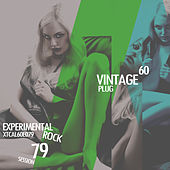 Vintage Plug 60: Session 79 - Experimental Rock by Various Artists