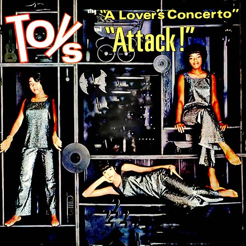 Play & Download A Lover's Concerto (Attack!) by The Toys | Napster