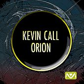 Play & Download Orion by Kevin Call | Napster
