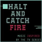 Music Inspired by the TV Series: Halt and Catch Fire by Various Artists