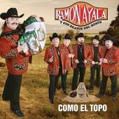 Play & Download Como El Topo by Ramon Ayala   Napster