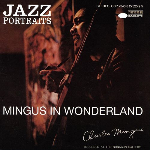 Play & Download Jazz Portraits: Mingus In Wonderland by Charles Mingus | Napster