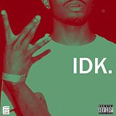 Play & Download Idk. by Ferris Bueller | Napster