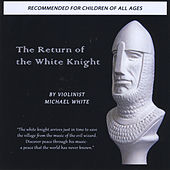 The Return of the White Knight by Michael White
