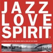 Jazz Love Spirit, Vol. 3 by Various Artists