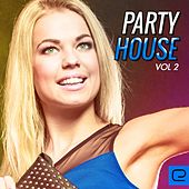 Play & Download Party House, Vol. 2 - EP by Various Artists | Napster