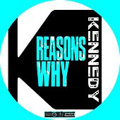 Play & Download Reasons Why by Kennedy | Napster