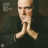 Play & Download Bach: Toccatas Vol. 1, BWV 910, 912 & 913 - Gould Remastered by Glenn Gould | Napster