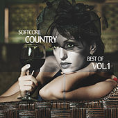 Softcore Country - Best of, Vol. 1 by Various Artists
