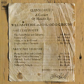 A Consort of Musicke Bye William Byrde and Orlando Gibbons - Gould Remastered by Glenn Gould