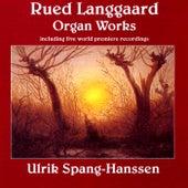 Play & Download Langgaard: Organ Works by Ulrik Spang-Hanssen | Napster