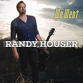 We Went by Randy Houser