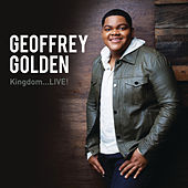 Play & Download Kingdom...LIVE! by Geoffrey Golden | Napster
