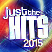 Just the Hits 2015 by Various Artists