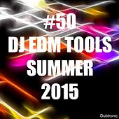 Play & Download #50 DJ EDM Tools Summer 2015 by Various Artists | Napster