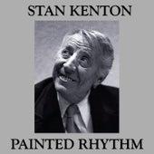 Painted Rhythm by Stan Kenton