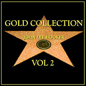 Play & Download John Lee Hooker Gold Collection Vol.2 by John Lee Hooker | Napster