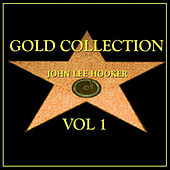 Play & Download John Lee Hooker Gold Collection Vol.1 by John Lee Hooker | Napster