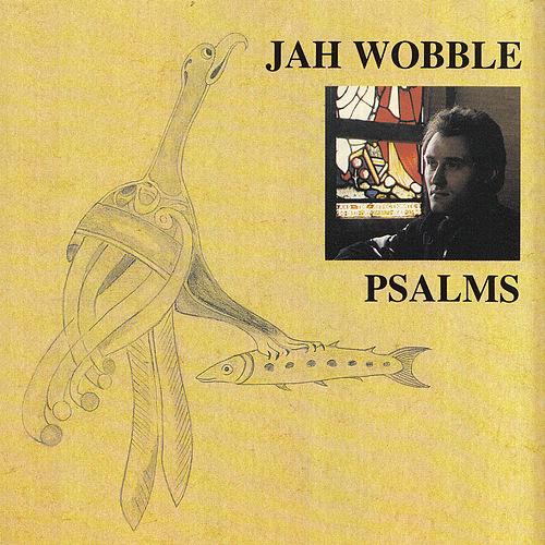 Play & Download Psalms by Jah Wobble | Napster