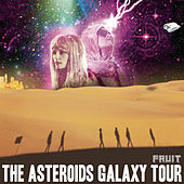 Play & Download Fruit by The Asteroids Galaxy Tour | Napster