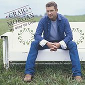 Play & Download My Kind Of Livin' by Craig Morgan | Napster