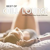 Play & Download Best of Chill Lounge - Lounge, Chillout, Deep House, Chillhouse by Various Artists | Napster