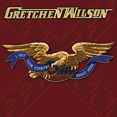I Got Your Country Right Here by Gretchen Wilson