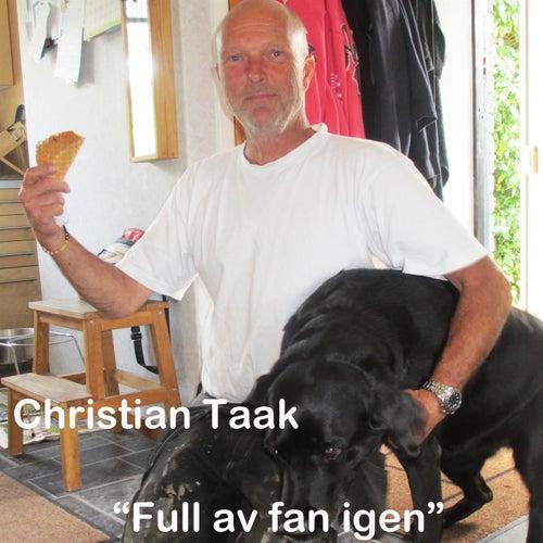 Full av fan igen by Christian Taak