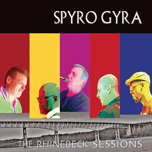 The Rhinebeck Sessions by Spyro Gyra