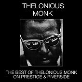 Play & Download The Best of Thelonious Monk on Prestige & Riverside by Thelonious Monk | Napster
