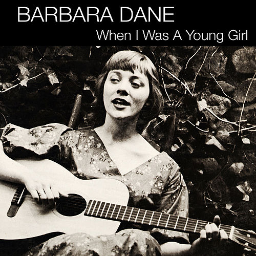 Play & Download When I Was a Young Girl by Barbara Dane | Napster