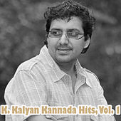 Play & Download K. Kalyan Kannada Hits, Vol. 1 by Various Artists | Napster