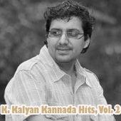 Play & Download K. Kalyan Kannada Hits, Vol. 2 by Various Artists | Napster