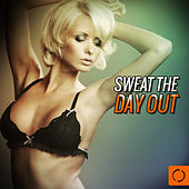 Play & Download Sweat the Day Out by Various Artists | Napster