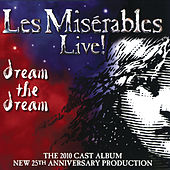 Les Misérables Live! The 2010 Cast Album by Various Artists