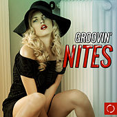 Groovin' Nites by Various Artists