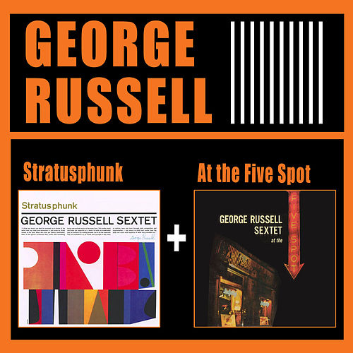 Play & Download Stratusphunk + at the Five Spot by George Russell | Napster